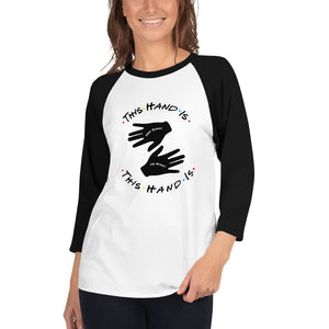 This Hand is Your Hand 3/4 sleeve raglan shirt