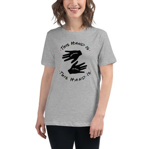 This Hand is Your Hand Women's Relaxed T-Shirt