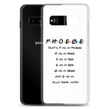 Load image into Gallery viewer, Phoebe Spells Her Name Samsung Case