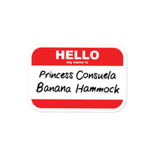 Load image into Gallery viewer, Princess Consuela Banana Hammock Name Tag Bubble-free stickers