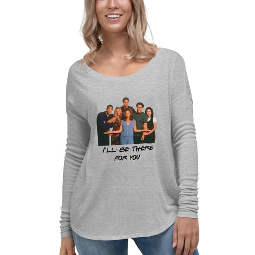 I'll Be There For You & Cast Ladies' Long Sleeve Tee