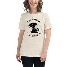 Load image into Gallery viewer, This Hand is Your Hand Women's Relaxed T-Shirt