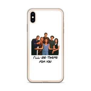 I'll Be There For You & Cast iPhone Case