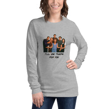 Load image into Gallery viewer, I'll Be There For You & Cast Unisex Long Sleeve Tee