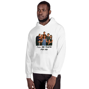 I'll Be There For You & Cast Unisex Hoodie