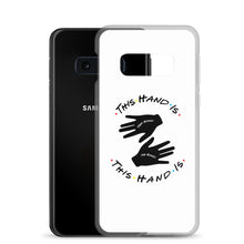 Load image into Gallery viewer, This Hand is Your Hand Samsung Case