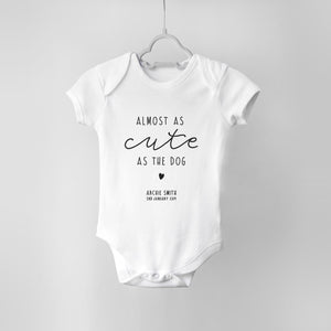 Almost as Cute as the Cat/Dog Personalised Baby Bodysuit