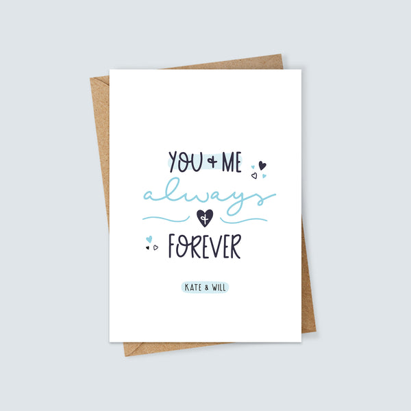 Personalised You and Me Always and Forever Card