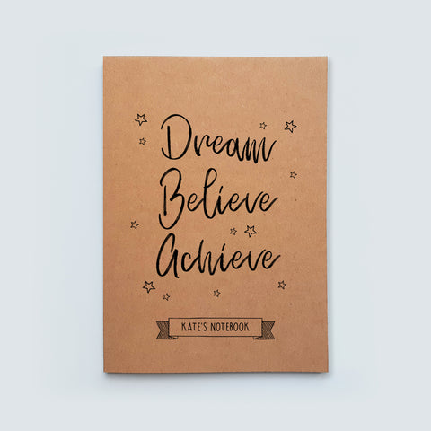 Personalised Dream Believe Achieve Notebook