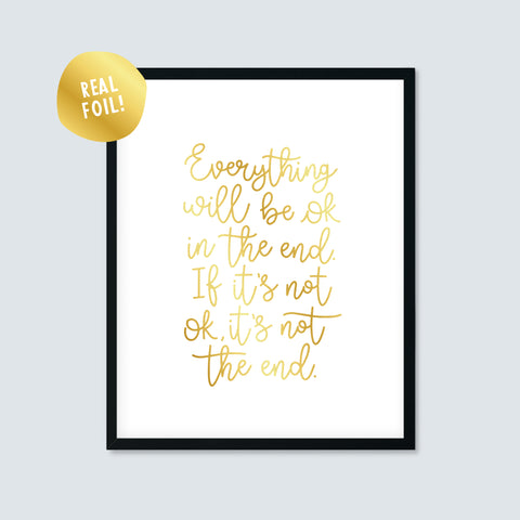 Everything Will Be OK Foiled Print
