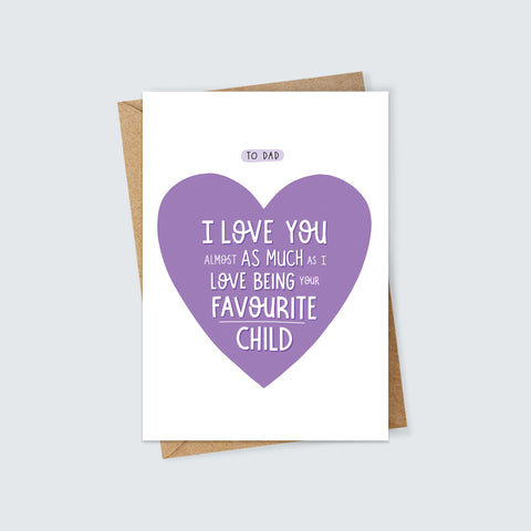 Dad's Favourite Child Card