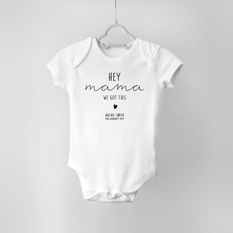 Personalised Hey Mama/Dada We Got This Baby Bodysuit