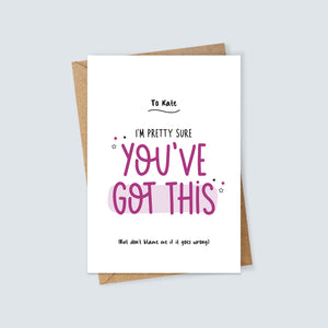 Personalised Pretty Sure You've Got This Card