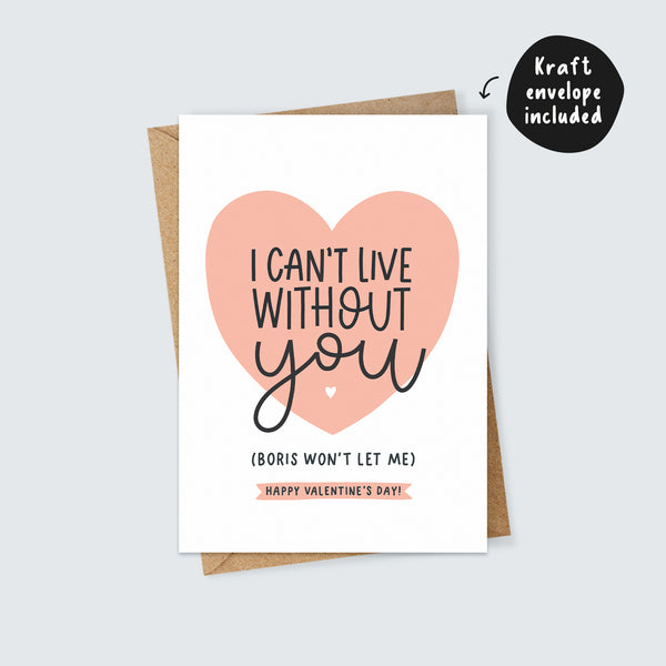 I Can't Live Without You Lockdown Valentine's Day Card