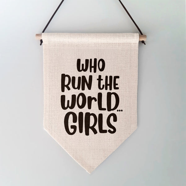 Who Run the World...Girls Wall Hanging