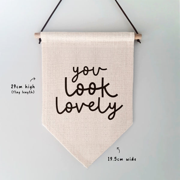 You Look Lovely Wall Hanging