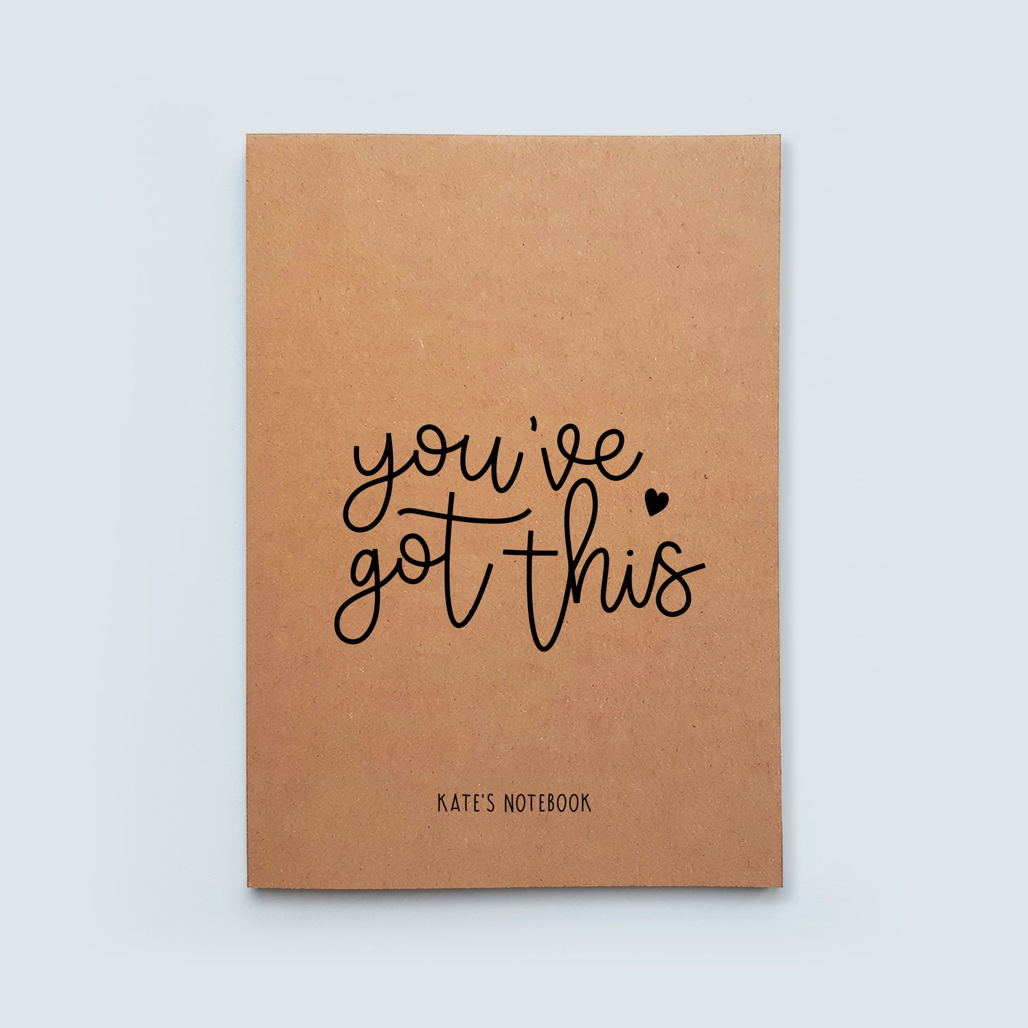 Personalised You've Got This Notebook