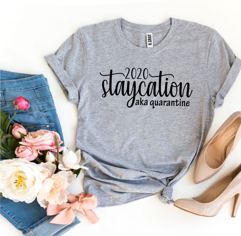 2020 Staycation aka Quarantine Tee