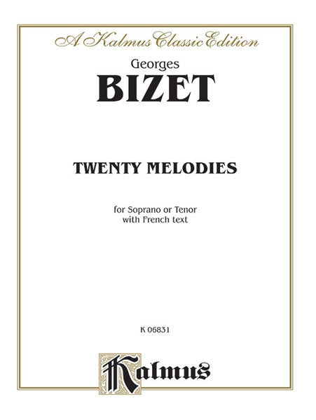 Bizet Twenty Melodies for Soprano or Tenor