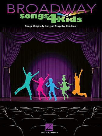 Broadway Songs for Kids - Songs Originally Sung on Stage by Children