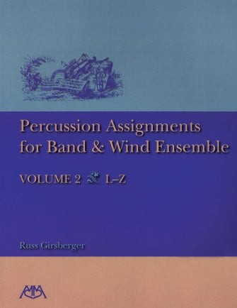 Percussion Assignments for Band and Wind Ensemble Volume 2 L-Z