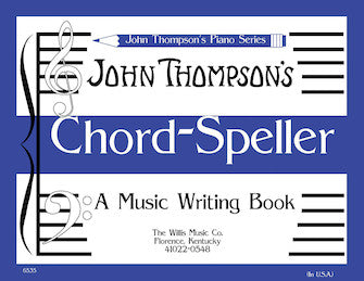 Thompson's Chord Speller - Schaum A Music Writing Book/Later Elementary Level