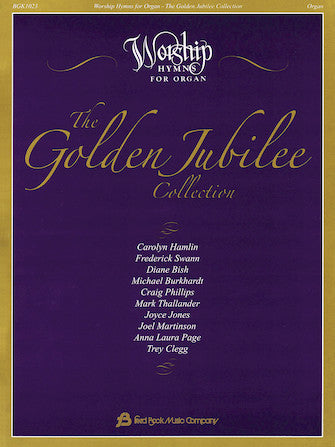 Golden Jubilee Collection - Worship Hymns for Organ