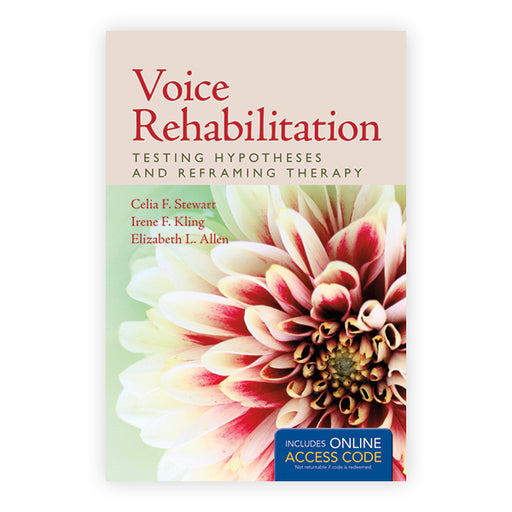 Voice Rehabilitation: Testing Hypotheses and Reframing Therapy