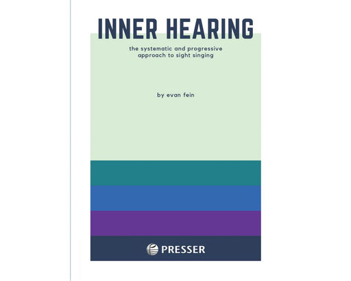 Inner Hearing - The Systematic and Progressive Approach to Sight Singing