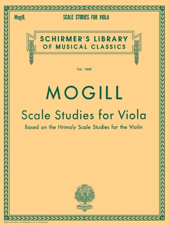 Mogill Scale Studies for Viola (Based on Hrimaly's Scale Studies for Violin)