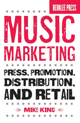 Music Marketing - Press, Promotion, Distribution, and Retail