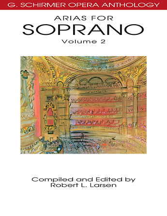 G. Schirmer Opera Anthology - Arias for Soprano, Vol. 2