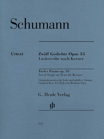 Schumann 12 Poems Op. 35, Set of Songs on Texts by Kerner  Original Keys for High and Medium Voice and Piano