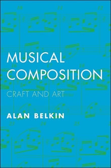 Musical Composition: Craft and Art