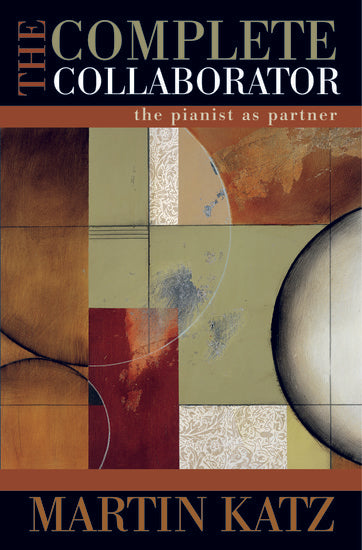 The Complete Collaborator - The Pianist As Partner