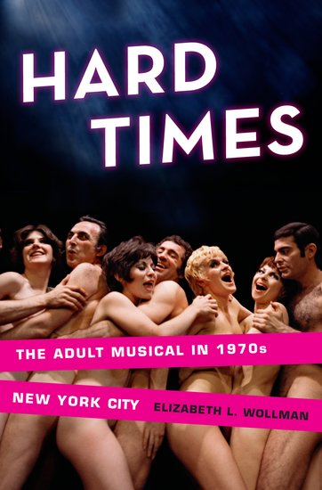 Hard Times The Adult Musical in 1970s New York City