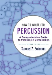 How To Write for Percussion 2nd Edition