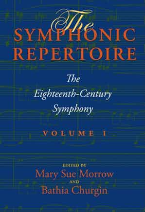 The Symphonic Repertoire, Volume I The Eighteenth-Century Symphony