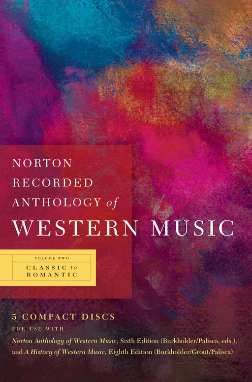 Norton Recorded Anthology of Western Music: Classic to Romantic CDS Vol. 2