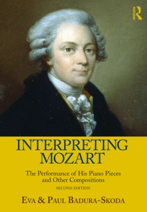 Interpreting Mozart: The Performance of His Piano Pieces and Other Compositions