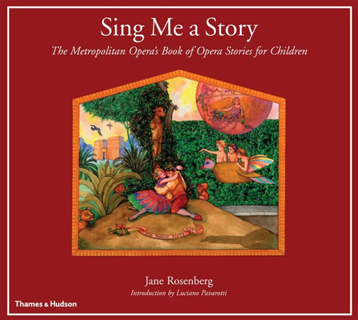 Sing Me a Story: The Metropolitan Opera's Book of Opera Stories for Children