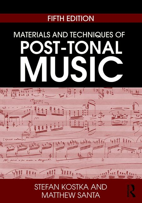 Materials and Techniques of Post-Tonal Music 5th edition