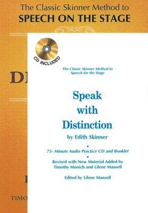 Speak with Distinction The Classic Skinner Method to Speech on the Stage, 2000 Edition