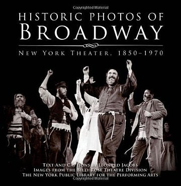 Historic Photos of Broadway: New York Theater 1850-1970