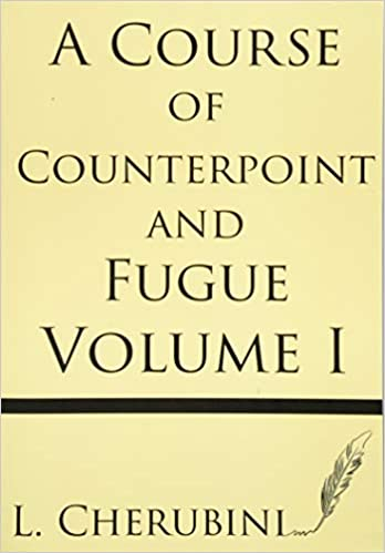 A Course of Counterpoint and Fugue Vol. 1