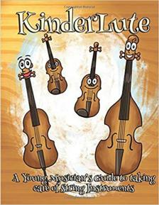 KinderLute: A Young Musician's Guide to Taking Care of String Instruments