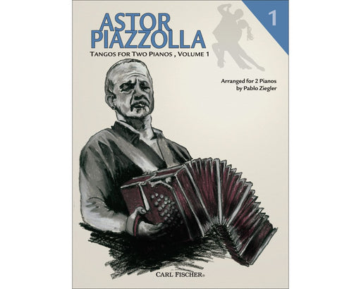 Piazzolla Tangos for Two Pianos Volume 1