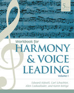 Harmony and Voice Leading | 5th Edition Student Workbook, Volume 1