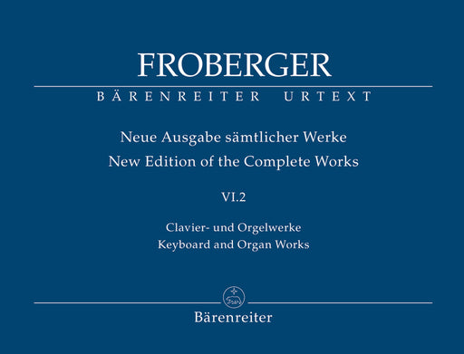 Froberger Keyboard and Organ Works from Copied Sources: New Sources, New Readings, New Works (Part 2)