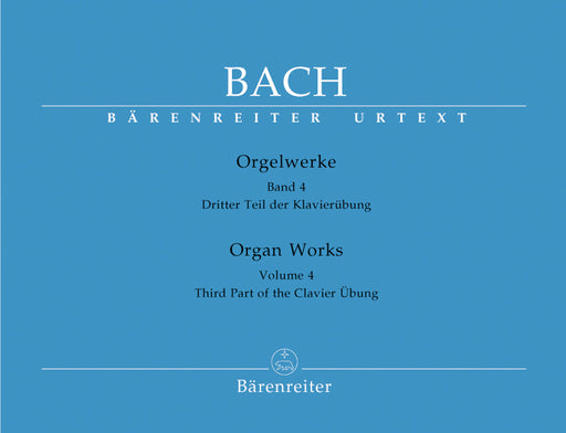 Bach Organ Works Volume 4 Third Part of the Clavier Übung (Replaced by BA05264)